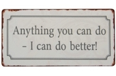 "Magnet 5x10 Cm - ""anything You Can Do..."""