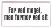 """Magnet 5x10 Cm - """"far Ved Meget, Men Farmor Ved Alt"""""""