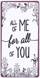 "Magnet 5x10 Cm - ""all Of Me For All Of You"""