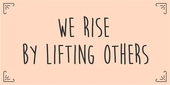 "Magnet 5x10 Cm - ""we Rise By Lifting Others"""
